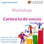 Workshop Cariera ta de succes lugera guvern hr resurse umane